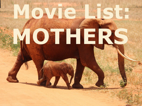 MOVIE LIST: Mothers