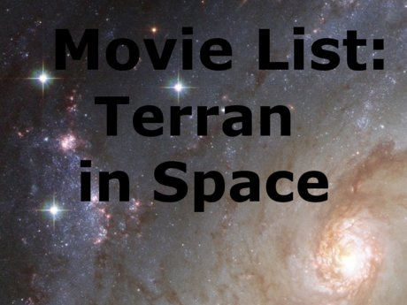 MOVIE LIST: Terran in Space