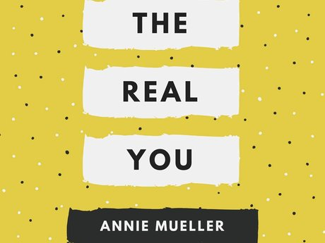 """The Real You"" By Annie M"