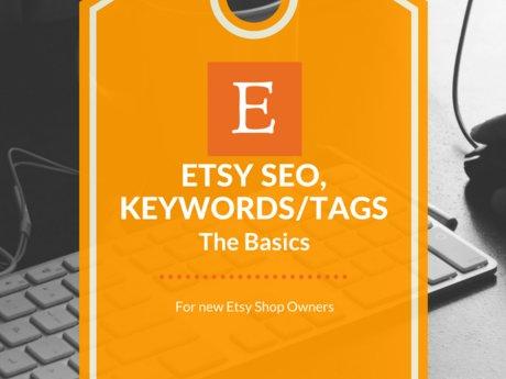 The Basics of ETSY SEO and Keywords