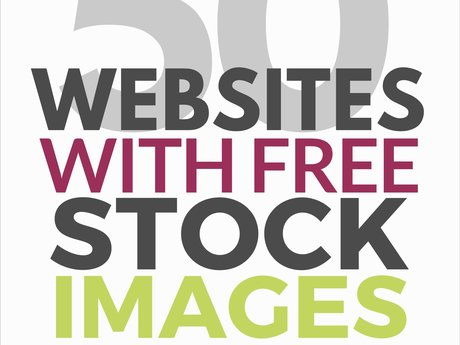 50+ Sites to get FREE stock photos