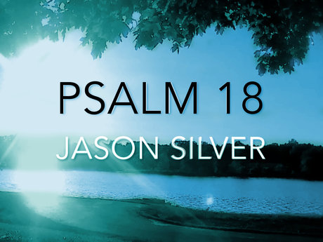Psalm 18 Put to Music