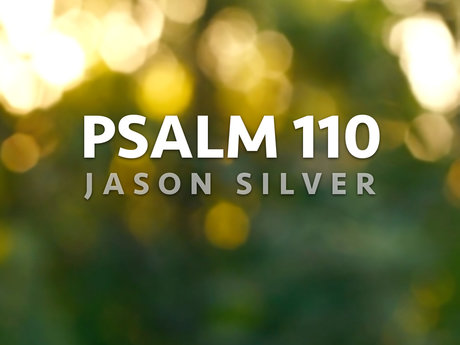 Psalm 110 Put to Music