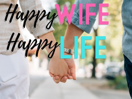 HAPPY WIFE HAPPY LIFE ADVICE