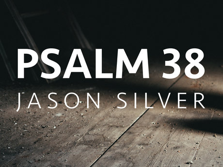 Psalm 38 Put to Music