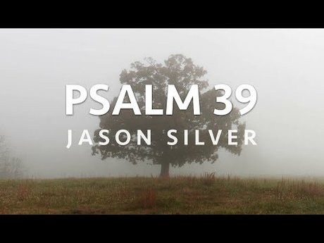 Psalm 39 Put to Music