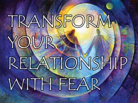 Transform Your Relationship w/Fear