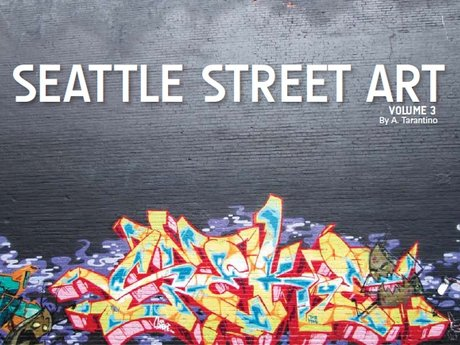 Seattle Street Art Book Vol. 3