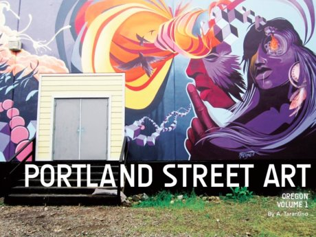 Portland OR Street Art Book Vol. 1