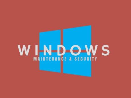 Windows Maintenance & Security