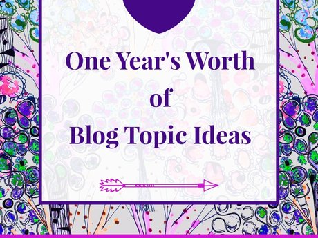 A Year's Worth of Blog Post Topics