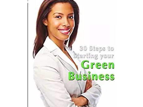 30 Steps to Starting your Green Biz