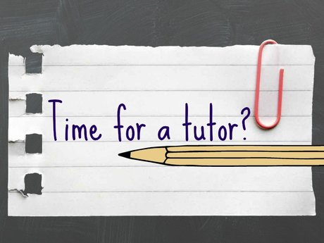 Tutoring and General Advice