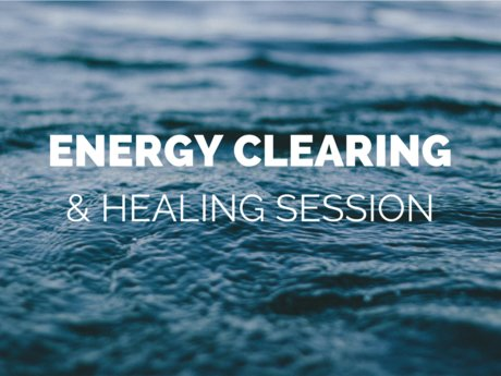 Energy Clearing and Healing Session