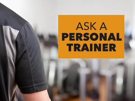 Ask a Certified Personal Trainer