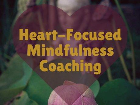 Heart-Focused Mindfulness Coaching