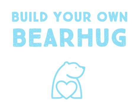 Build Your Own Bear Hug