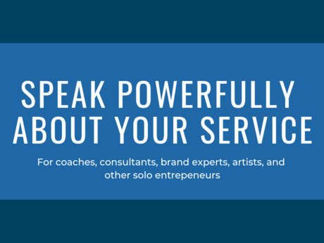 Speak powerfully about your service