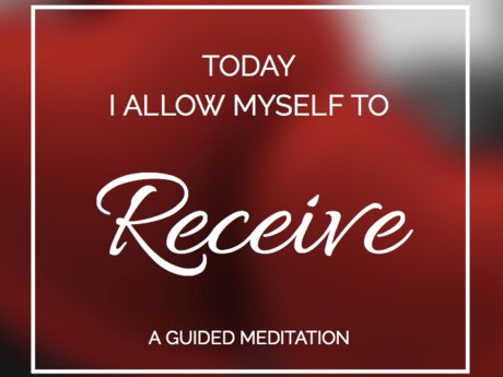 Guided RECEIVING Meditation