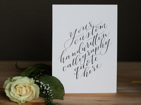 Custom calligraphy quote/invite/etc