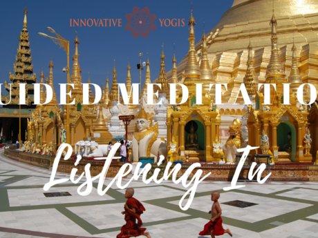 Guided Meditation - Listening In