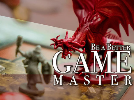 Be a better Game Master!