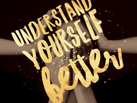 Understand Yourself Better