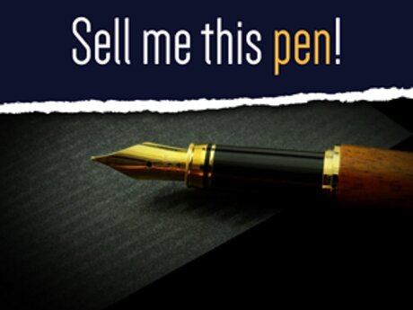 Sell me this Pen!