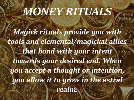 I will give you some MONEY RITUALS