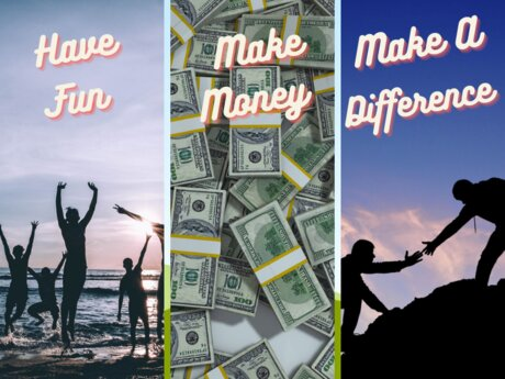 HaveFun MakeMoney MakeADifference