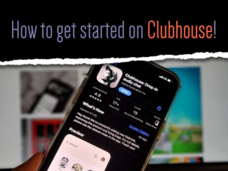How to Get Started on Clubhouse!