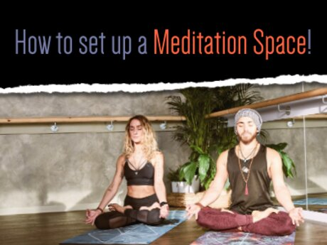 How to set up a Meditation Space!