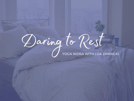 Daring to Rest Yoga Nidra Session
