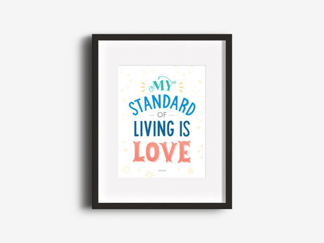 """My Standard of Living"" 8x10 Print"