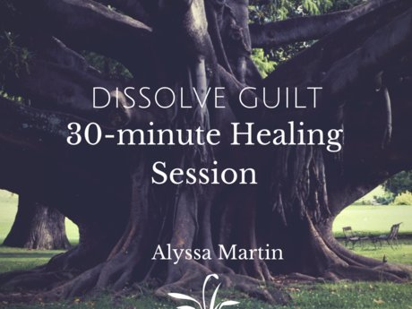 30-Minutes to Dissolve Your Guilt