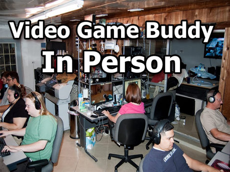 In Person Video Game Buddy