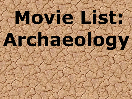 MOVIE LIST: Archaeology