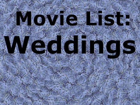 MOVIE LIST: Weddings