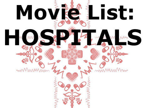 MOVIE LIST: Hospitals